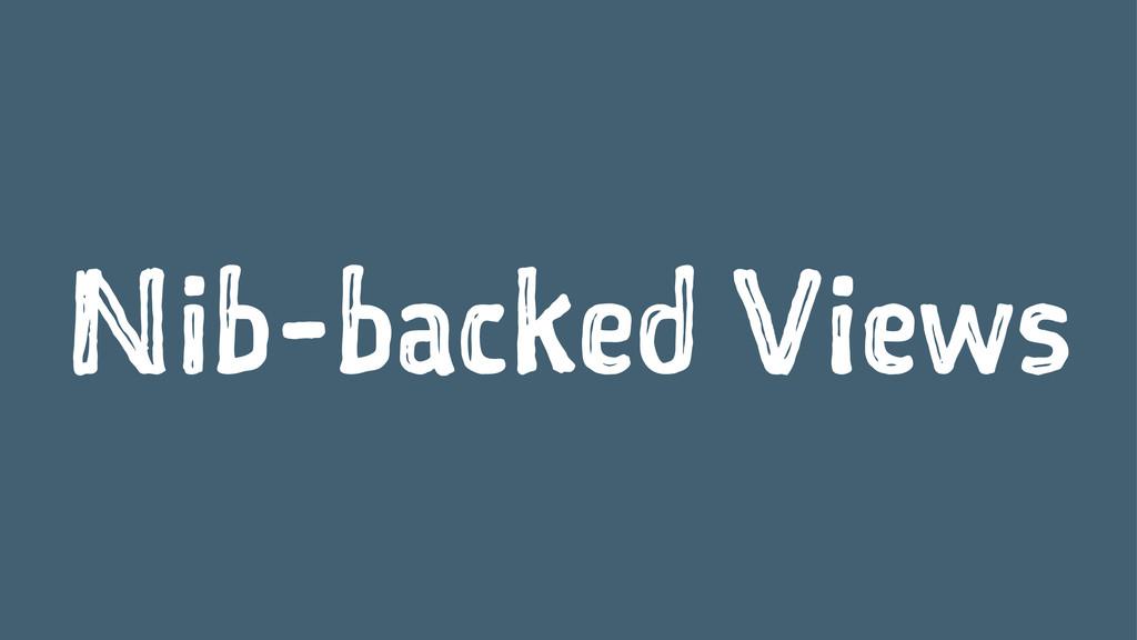 Nib-backed Views