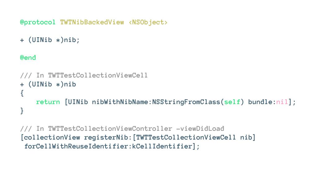 @protocol TWTNibBackedView <NSObject> + (UINib ...