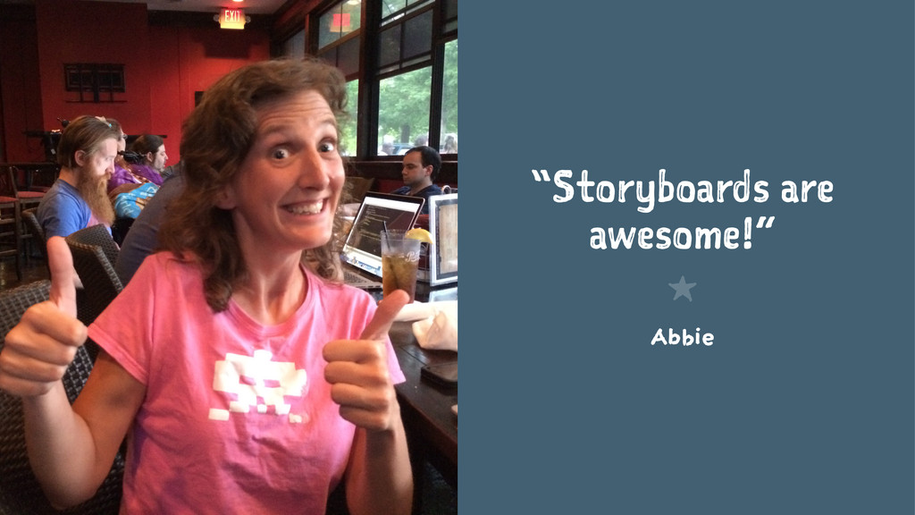 """""""Storyboards are awesome!"""" 1 Abbie"""