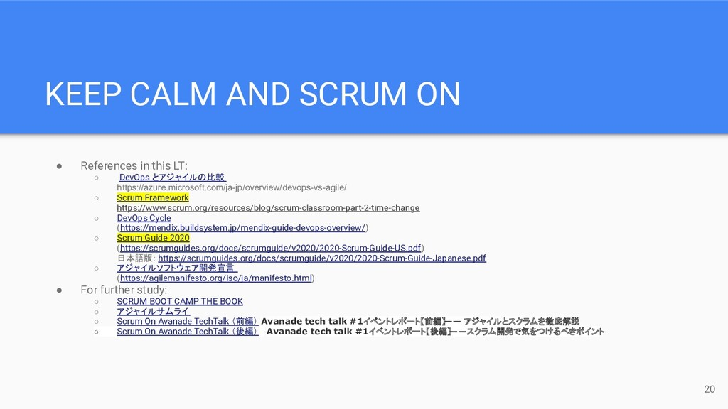 KEEP CALM AND SCRUM ON ● References in this LT:...