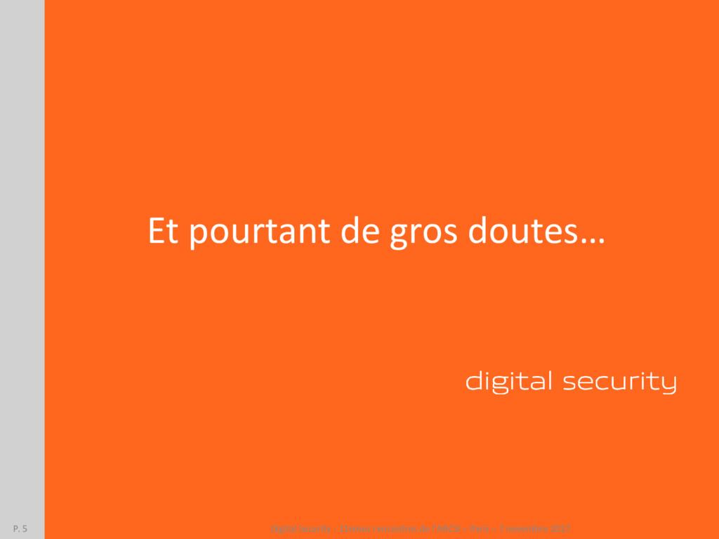 Et pourtant de gros doutes… Digital Security - ...