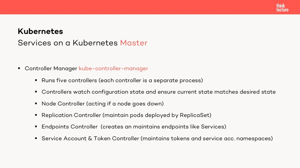 Services on a Kubernetes Master § Controller Ma...