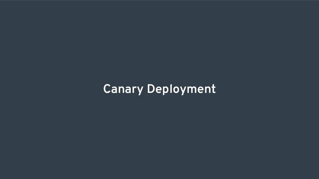 Canary Deployment