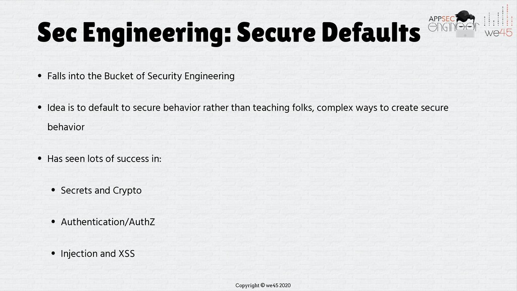 Copyright © we45 2020 Sec Engineering: Secure D...