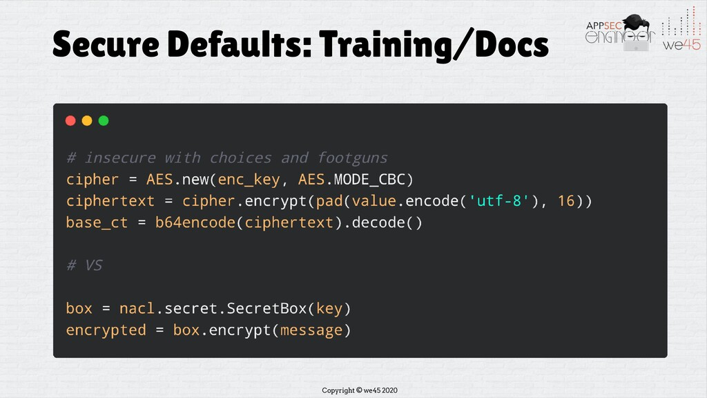 Copyright © we45 2020 Secure Defaults: Training...