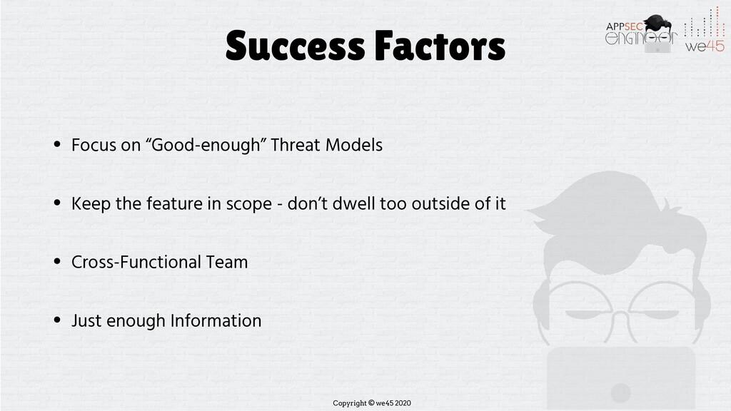 Copyright © we45 2020 Success Factors • Focus o...