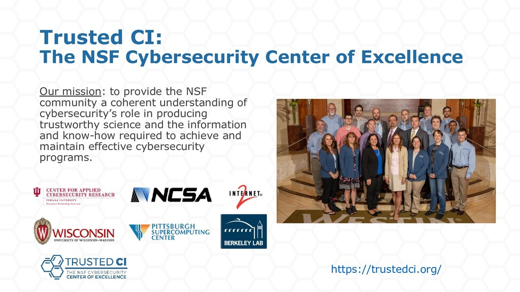 Trusted CI: The NSF Cybersecurity Center of Exc...