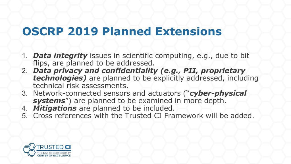 OSCRP 2019 Planned Extensions 1. Data integrity...