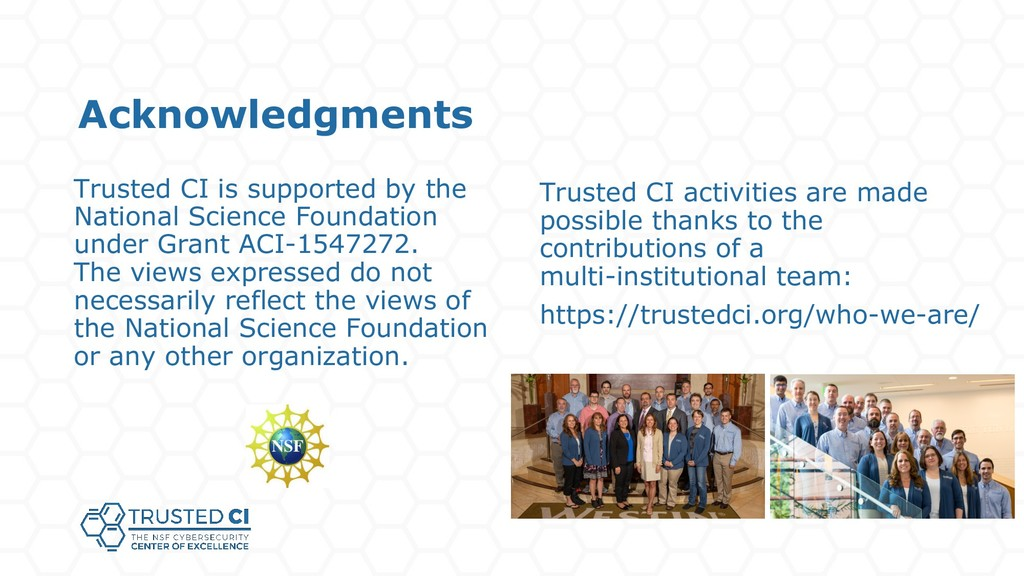 Acknowledgments Trusted CI is supported by the ...