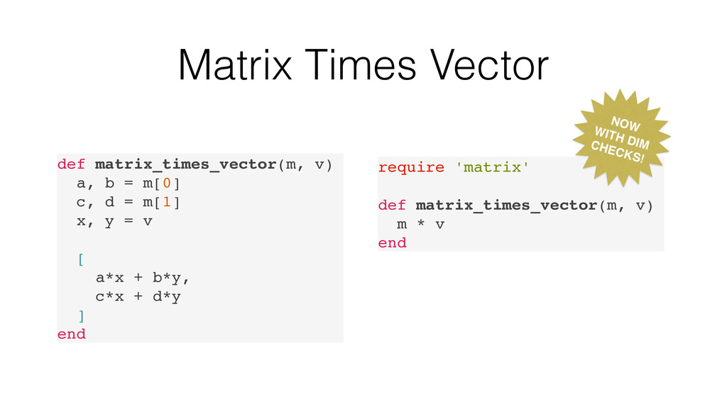 Matrix Times Vector def matrix_times_vector(m, ...
