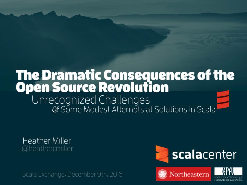 .. Heather Miller @heathercmiller Scala Exchang...