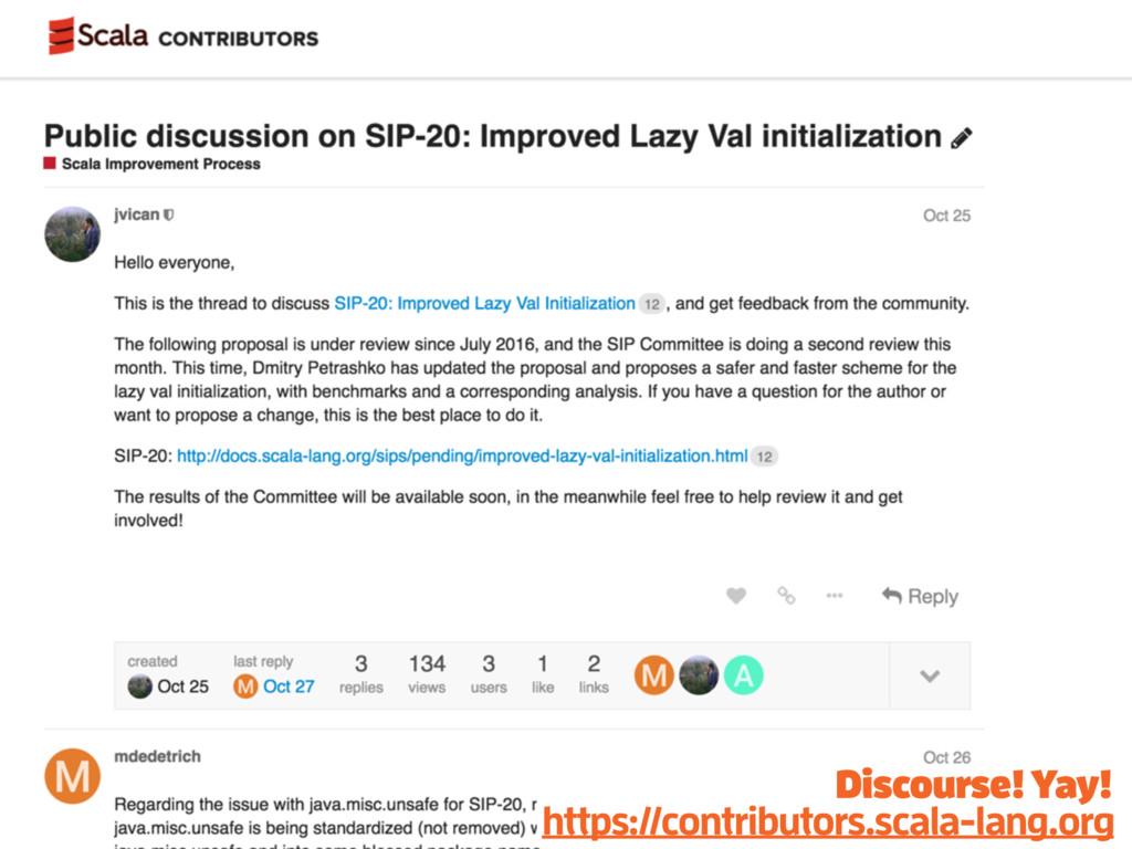 https://contributors.scala-lang.org Discourse! ...