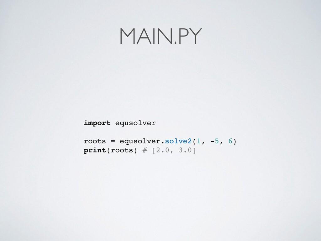 MAIN.PY import equsolver roots = equsolver.solv...