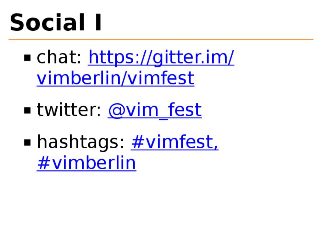 Social I chat: https://gitter.im/ vimberlin/vim...