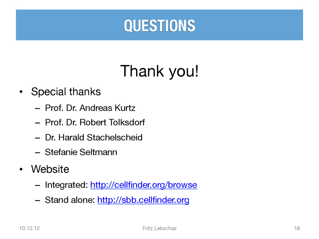 QUESTIONS Thank you! • Special thanks – Pr...
