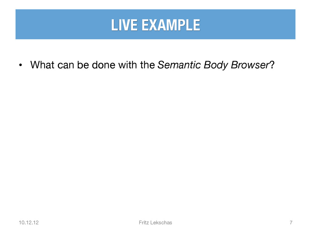 LIVE EXAMPLE • What can be done with the Sema...