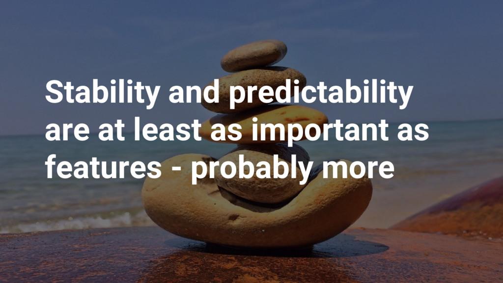 Google Cloud Platform Stability and predictabil...