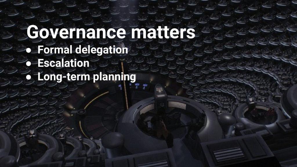 Google Cloud Platform Governance matters ● Form...