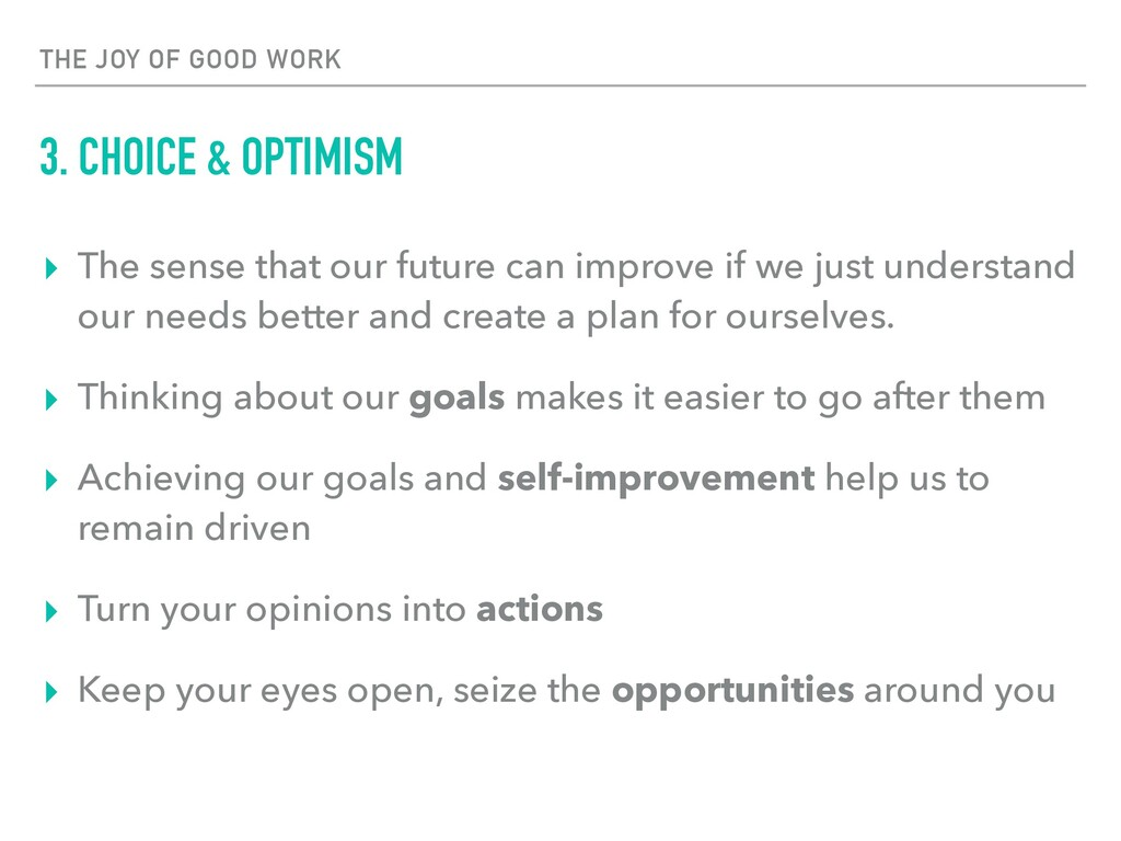 THE JOY OF GOOD WORK 3. CHOICE & OPTIMISM ▸ The...