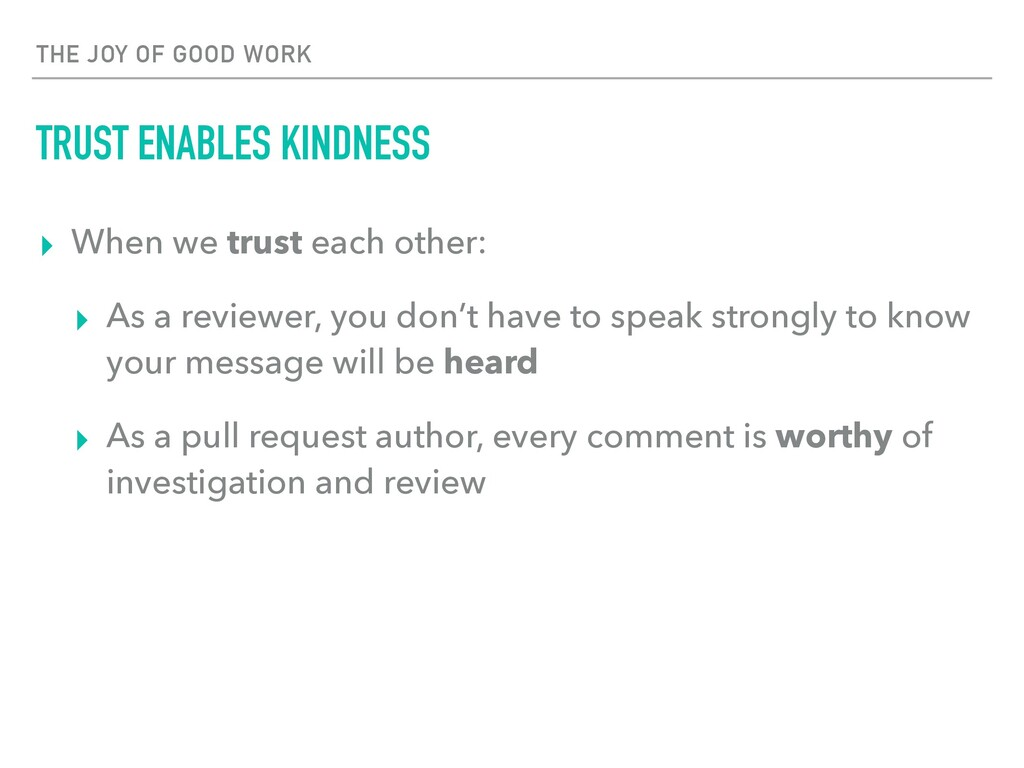 THE JOY OF GOOD WORK TRUST ENABLES KINDNESS ▸ W...