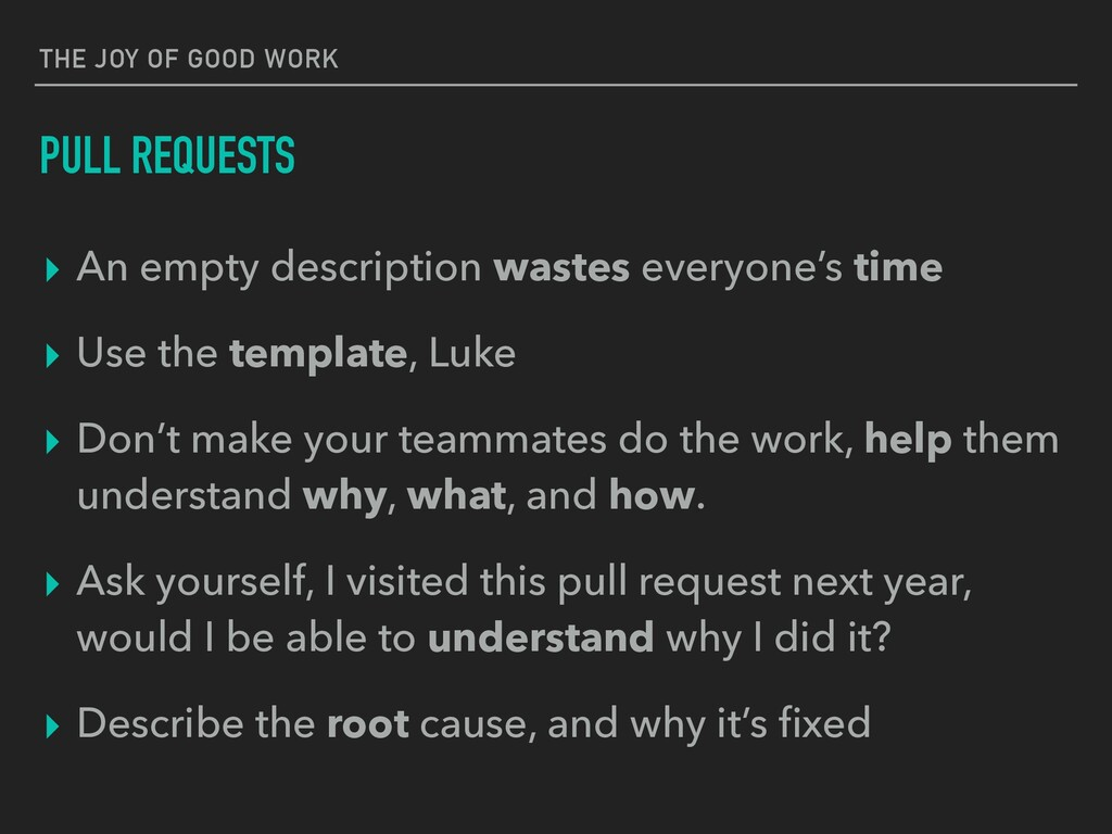 THE JOY OF GOOD WORK PULL REQUESTS ▸ An empty d...