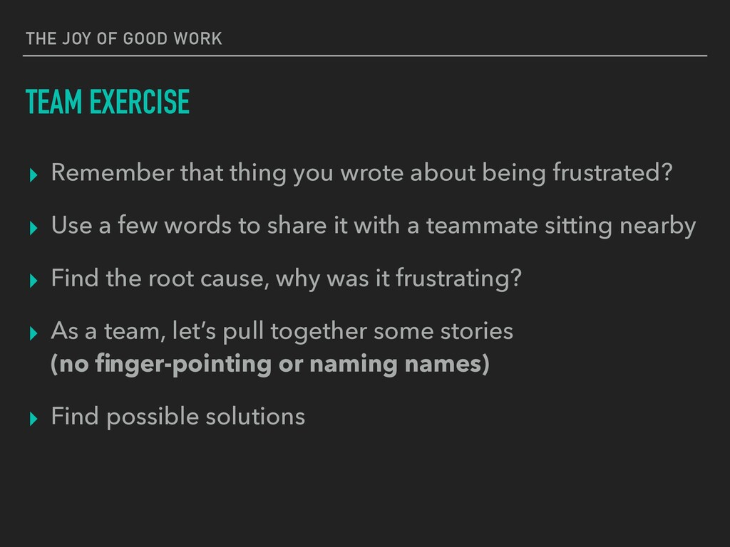 THE JOY OF GOOD WORK TEAM EXERCISE ▸ Remember t...