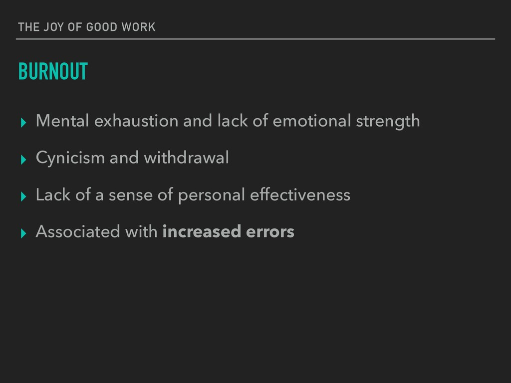 THE JOY OF GOOD WORK BURNOUT ▸ Mental exhaustio...