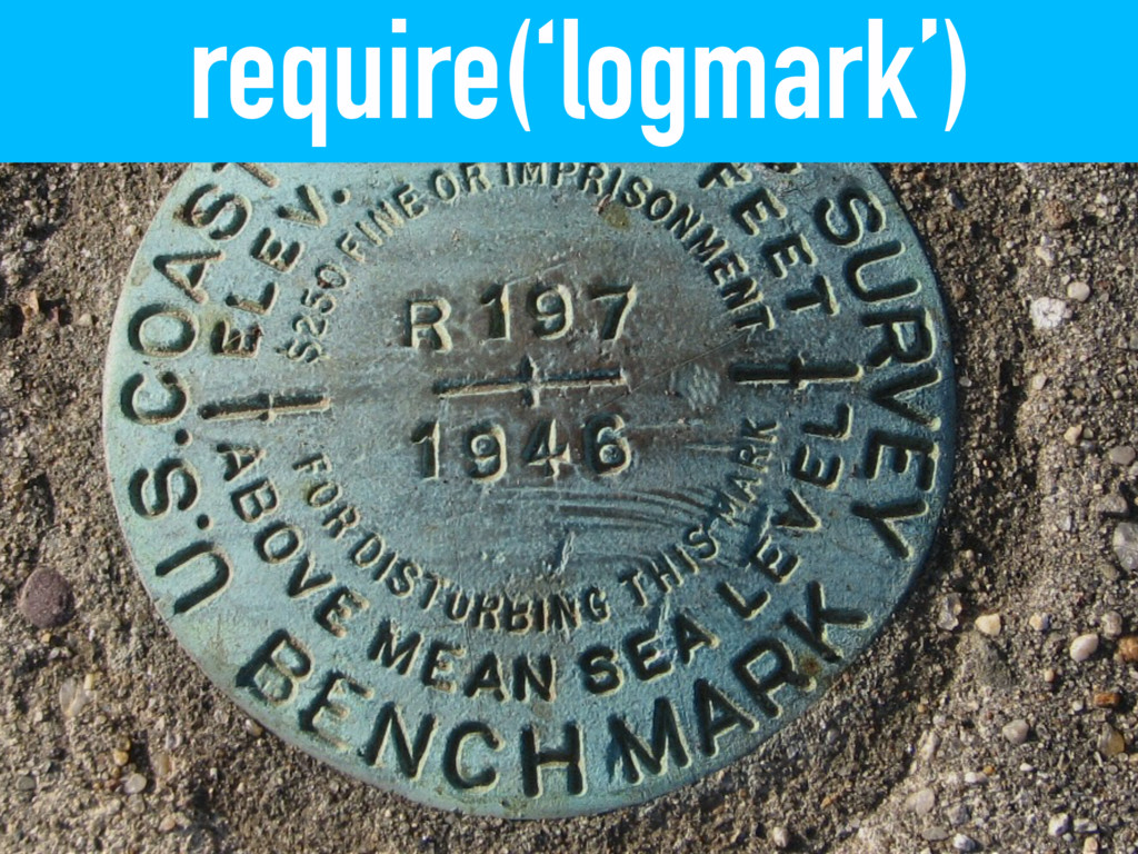require('logmark')