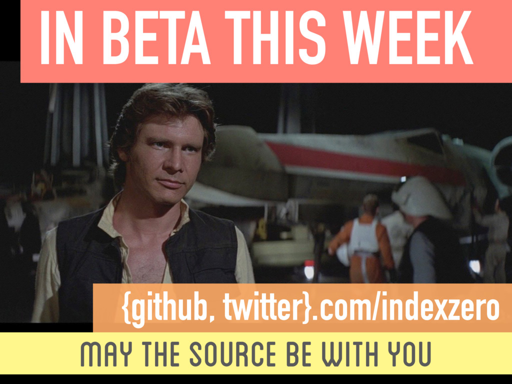 IN BETA THIS WEEK  {github, twitter}.com/index...