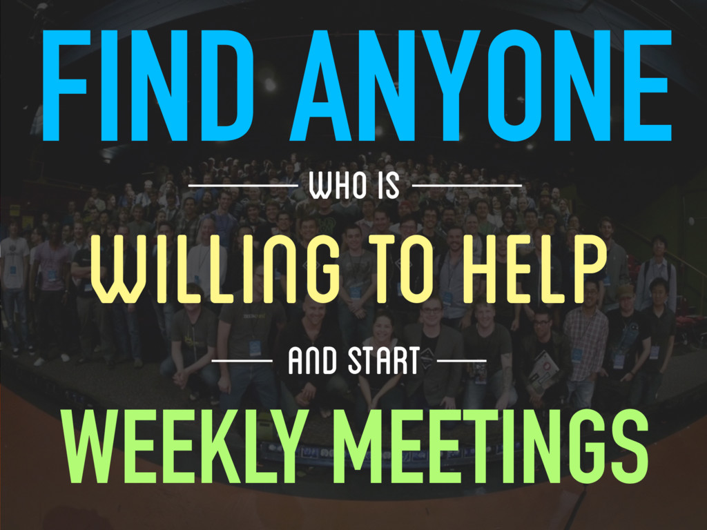 WILLING TO HELP FIND ANYONE WHO IS WEEKLY MEETI...