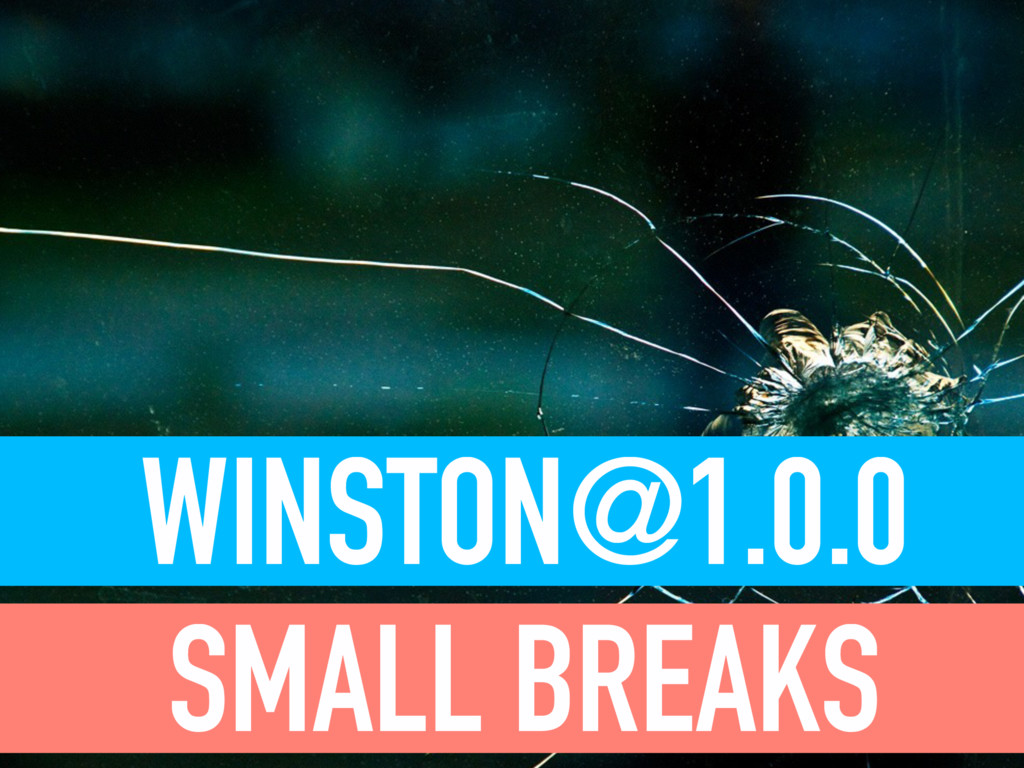WINSTON@1.0.0 SMALL BREAKS