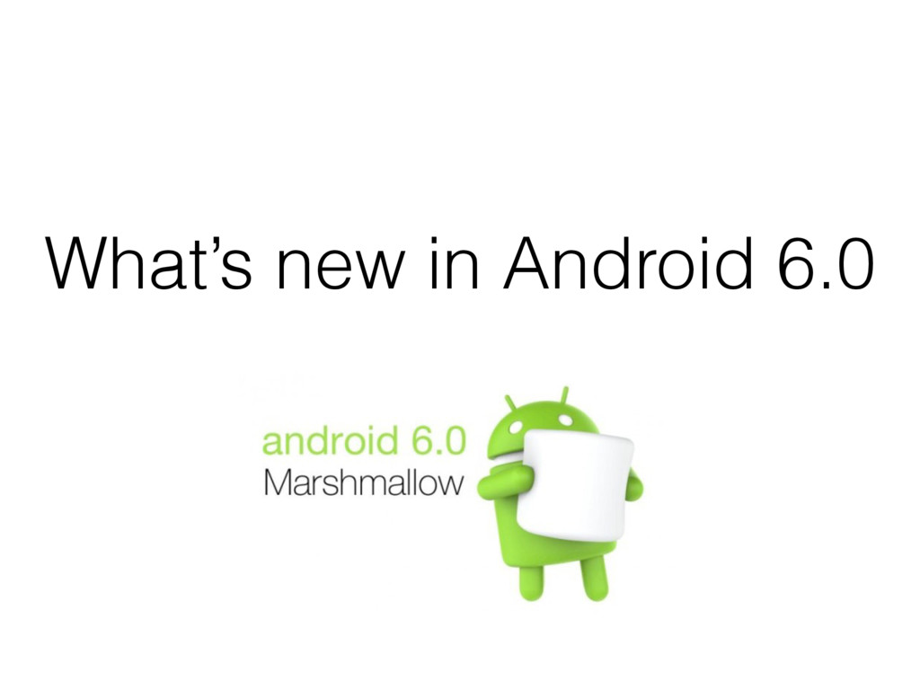 What's new in Android 6.0