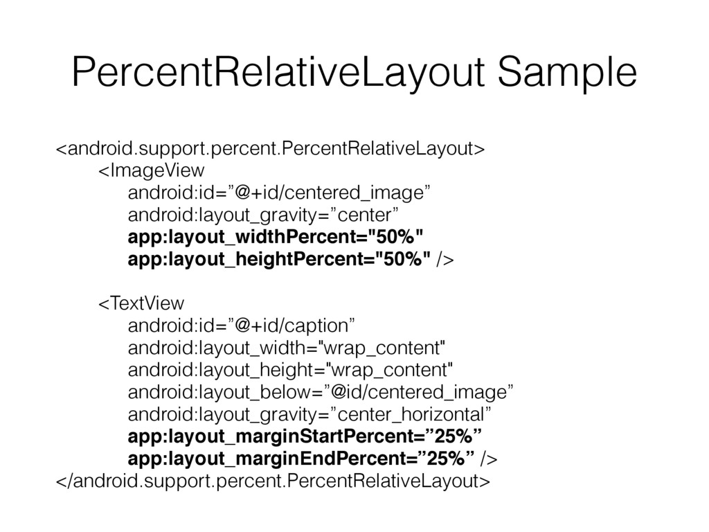 PercentRelativeLayout Sample <android.support.p...