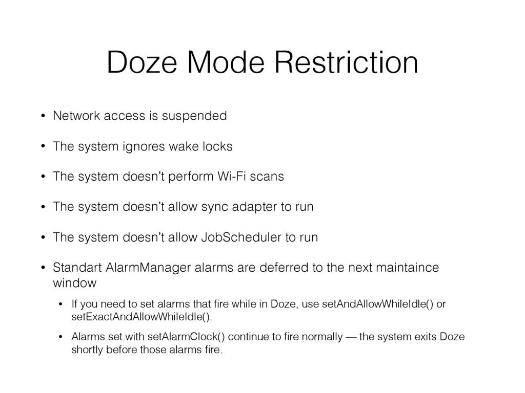 Doze Mode Restriction • Network access is suspe...