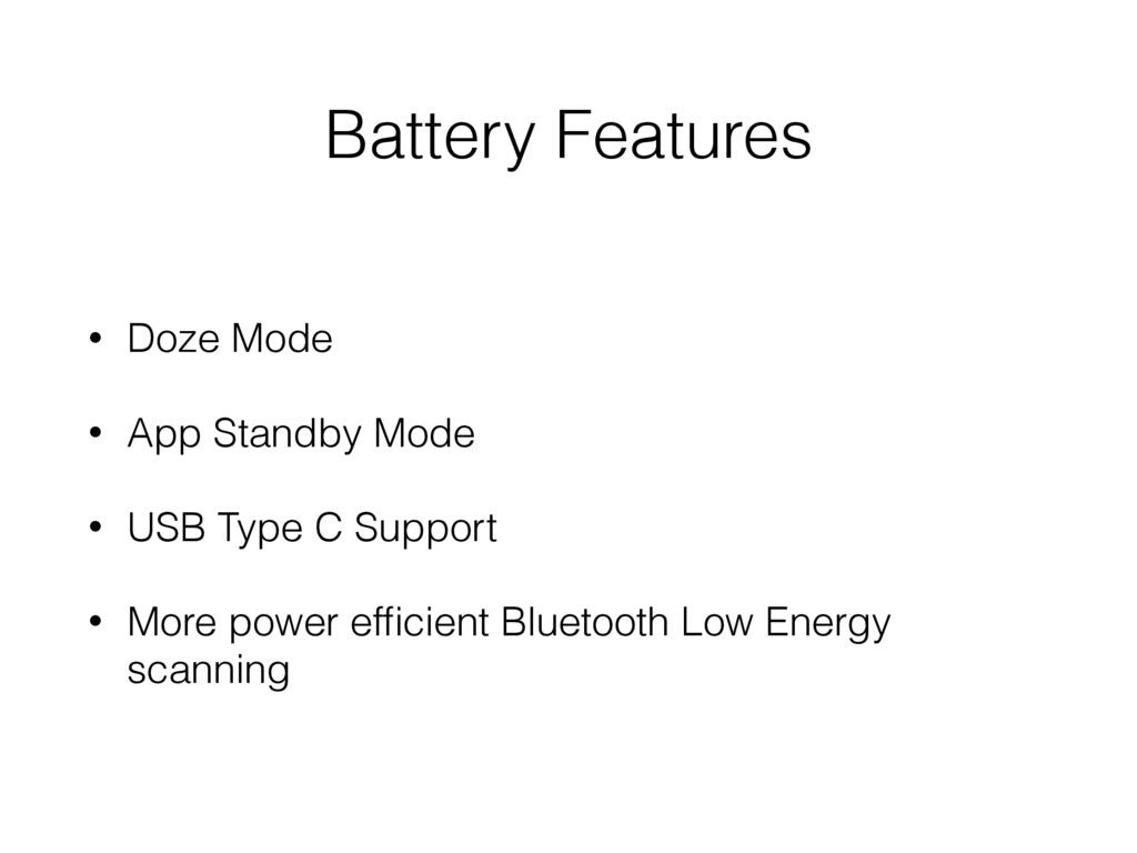 Battery Features • Doze Mode • App Standby Mode...