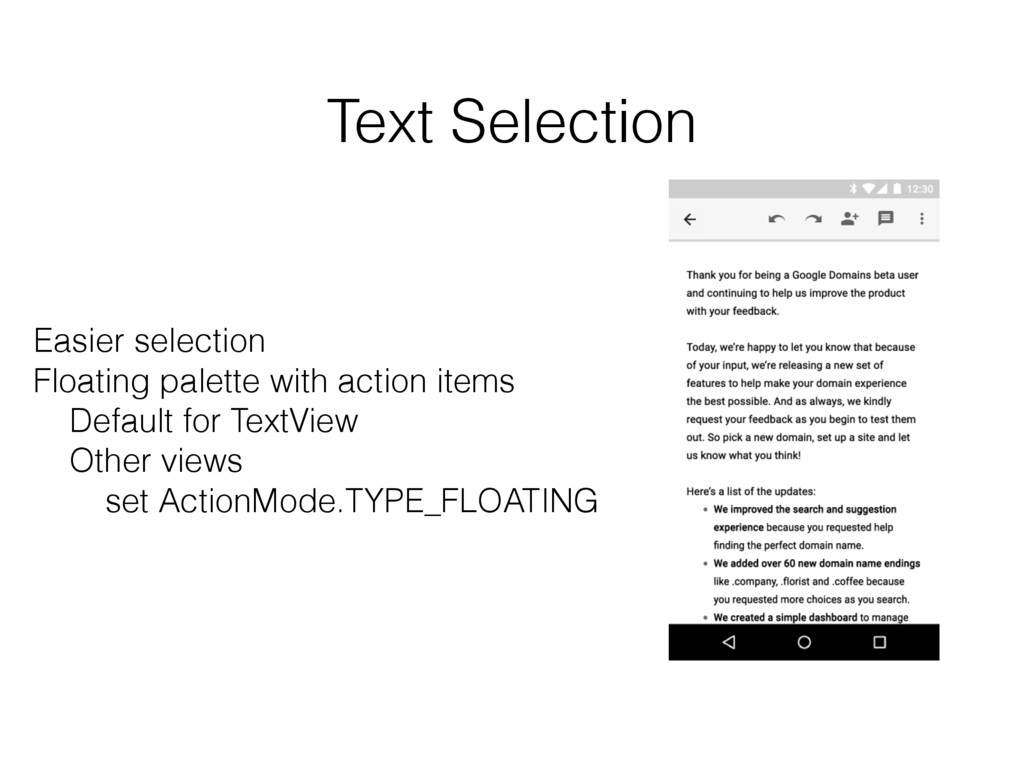 Text Selection Easier selection Floating palett...
