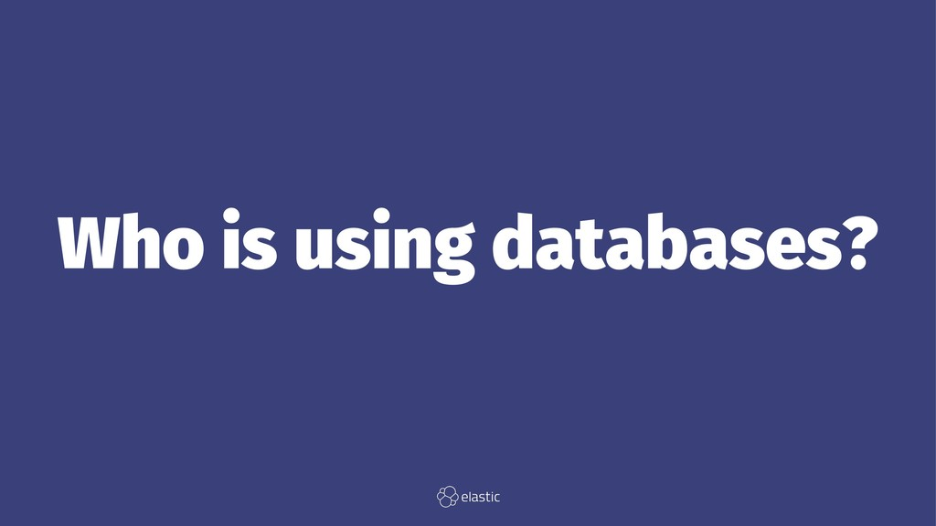 Who is using databases?