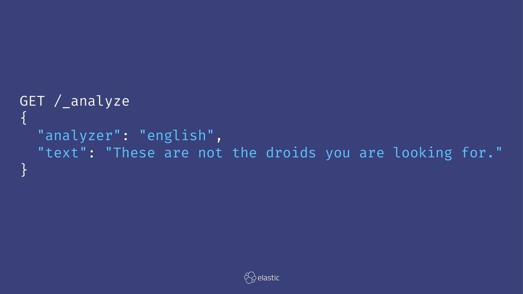 """GET /_analyze { """"analyzer"""": """"english"""", """"text"""": ..."""