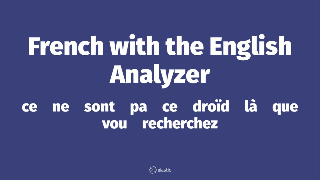 French with the English Analyzer ce̴ne̴sont̴pa̴...