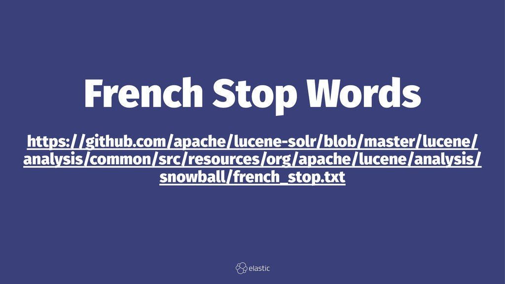 French Stop Words https://github.com/apache/luc...