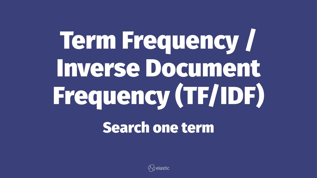 Term Frequency / Inverse Document Frequency (TF...