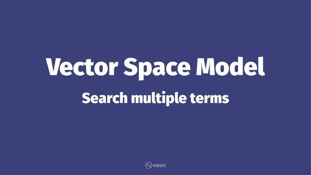 Vector Space Model Search multiple terms