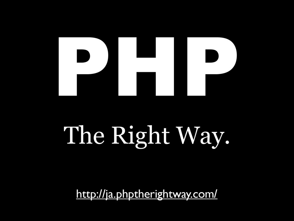 PHP The Right Way. http://ja.phptherightway.com/
