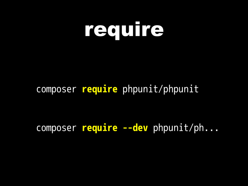 require composer require phpunit/phpunit compos...