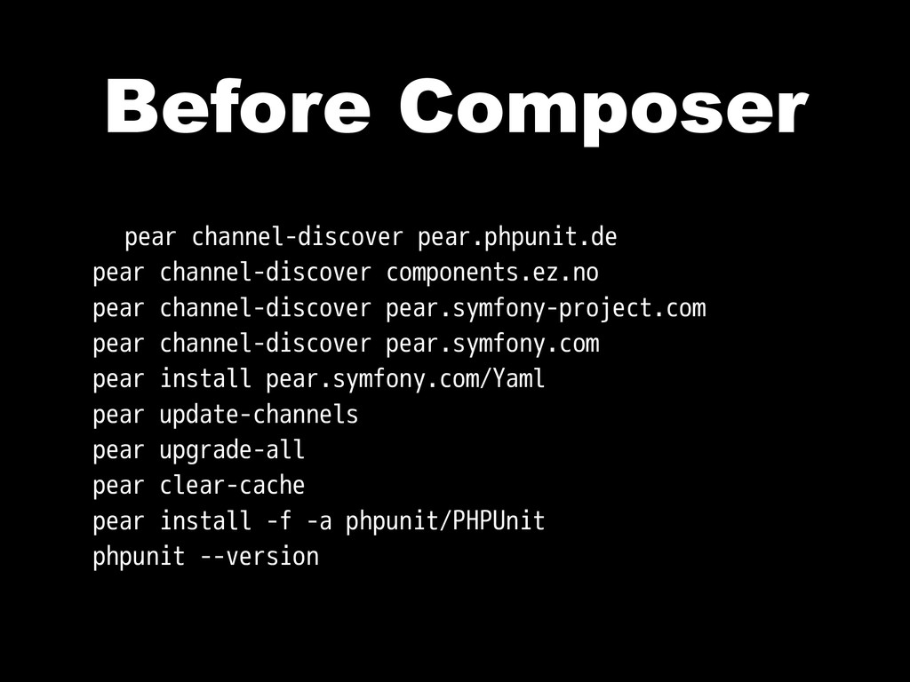 Before Composer pear channel-discover pear.phpu...