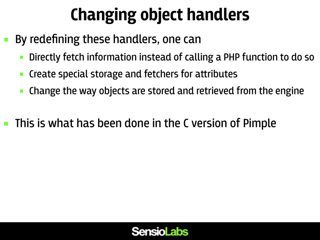Changing object handlers  By redefining these h...