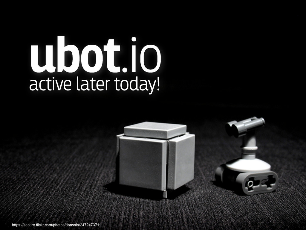 ubot.io active later today! https://secure.flic...