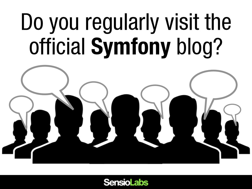 Do you regularly visit the official Symfony blo...