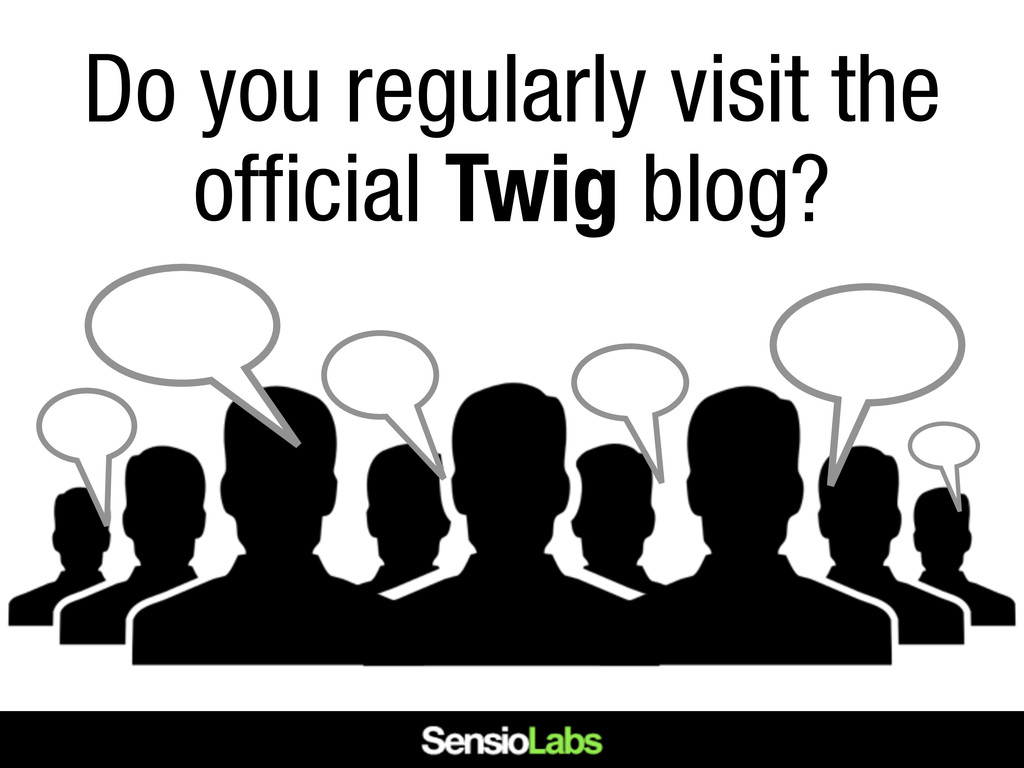 Do you regularly visit the official Twig blog?
