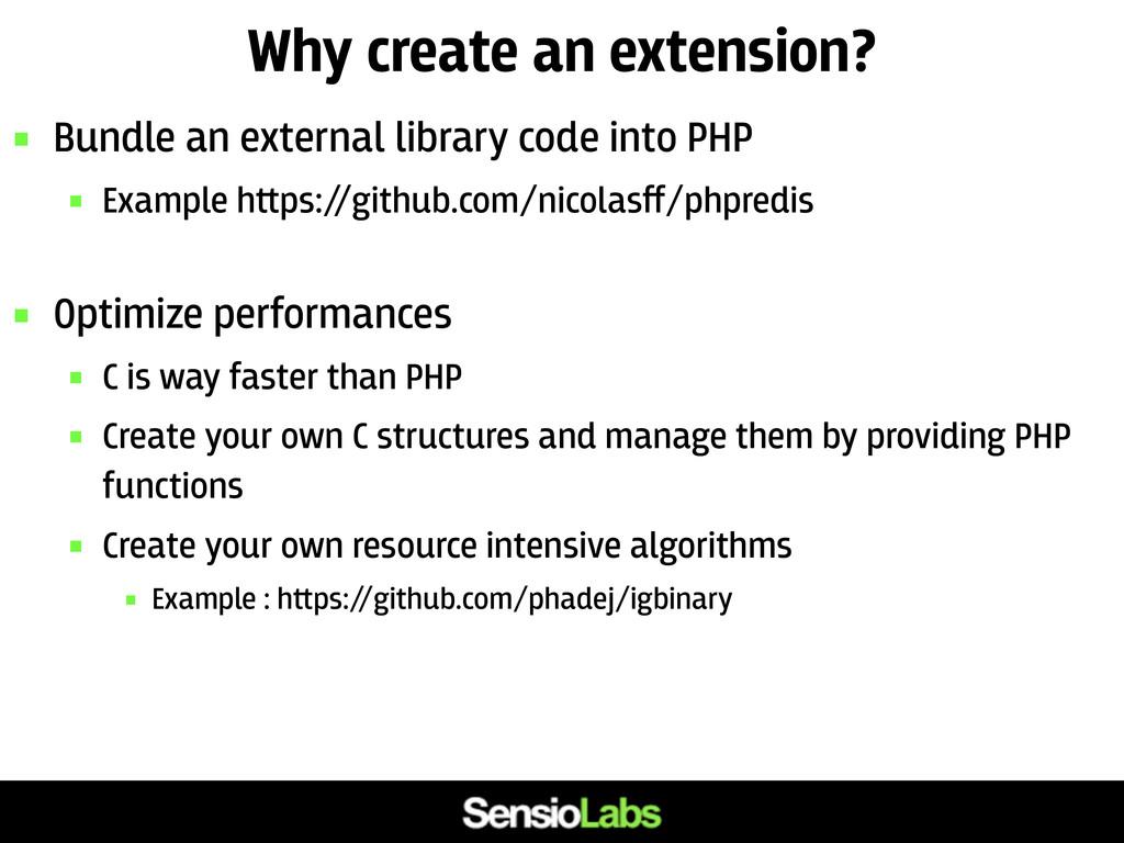 Why create an extension?  Bundle an external l...